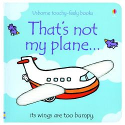Touchy-Feely Books: That's Not My Plane