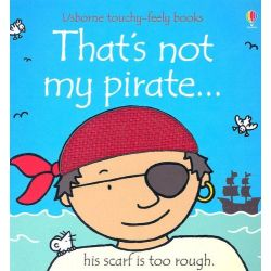 Touchy-Feely Books: That's Not My Pirate