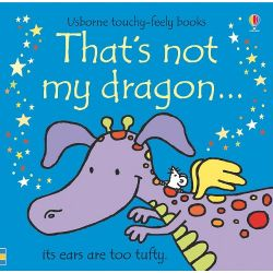 Touchy-Feely Books: That's Not My Dragon