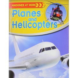 Machines at Work: Planes and Helicopters